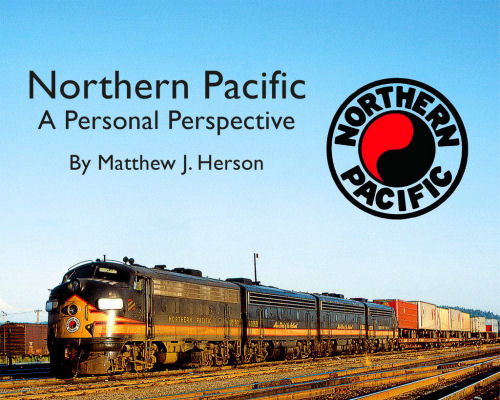 Northern Pacific - A Personal Perspective