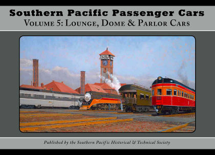 Southern Pacific Passenger Cars, Volume 5: Lounge, Dome & Parlor Cars