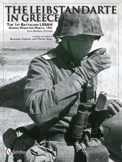 The Leibstandarte in Greece: The 1st Battalion LSSAH during Operation Marita, 1941