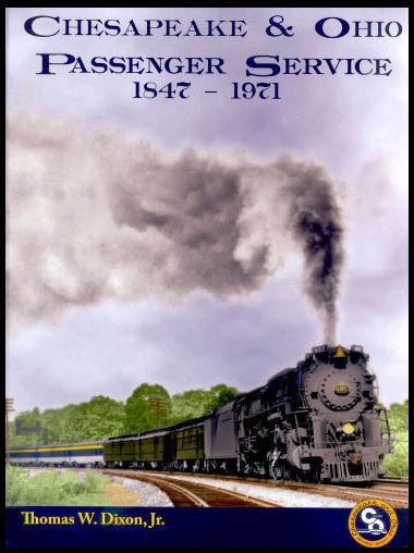 Chesapeake and Ohio Railway Passenger Service: 1847-1971