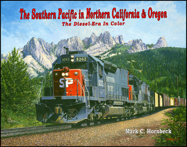Southern Pacific in Northern California & Oregon: The Diesel - Era in Color