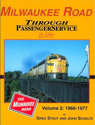 Milwaukee Through Passenger Service in Color, Volume 2:  1966-1977