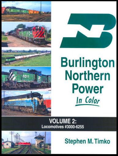 Burlington Northern Power in Color, Volume 2: Locomotives #3000-6255