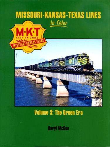 Missouri - Kansas - Texas Line in Color, Volume 3: The Green Era