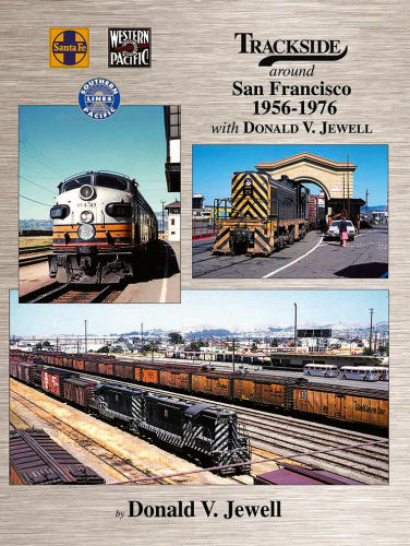 Trackside around San Francisco, 1956 - 1976