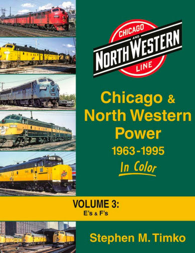 Chicago and North Western Power, 1963 - 1995 in Color: Volume 3; E