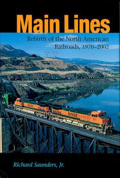 Main Lines: Rebirth of the North American Railroads, 1970-2002