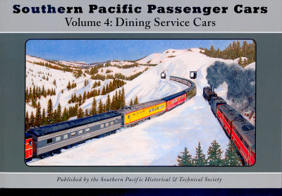 Southern Pacific Passenger Cars Volume 4: Dining Service Cars