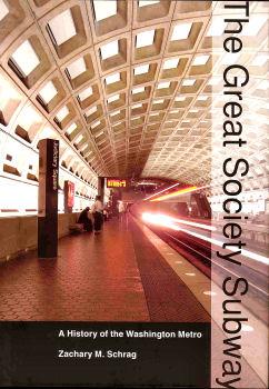 Great Society Subway: A History of the Washington Metro