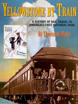 Yellowstone by Train: A History of Rail Travel to America