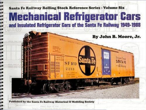 Santa Fe Mechanical Refrigeradtor Cars, 1949 - 1988: Volume Six
