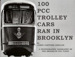 100 PCC Trolley Cars Ran in Brooklyn