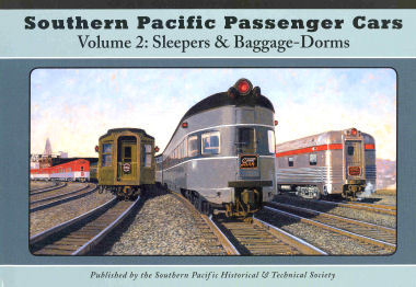 Southern Pacific Passenger Cars, Volume 2: Sleepers & Baggage-Dorm Cars