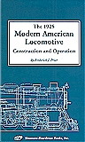1925 Modern American Locomotive: Construction and Operation