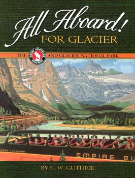 All Aboard for Glacier: The Great Northern & Glacier National Park
