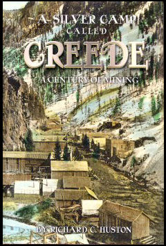 A Silver Camp Called Creede: A Century of Mining