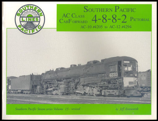 Southern Pacific Cab Forwards 4-8-8-2 AC-10 #4205 to AC-12 #4294, Volume 13 - Revised