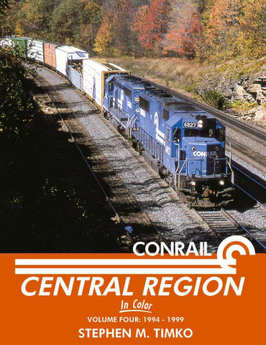Conrail Central Region in Color, Volume 4: 1994 - 1999