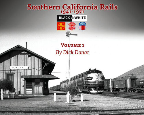 Southern California Rails 1941 - 1971, Volume 1