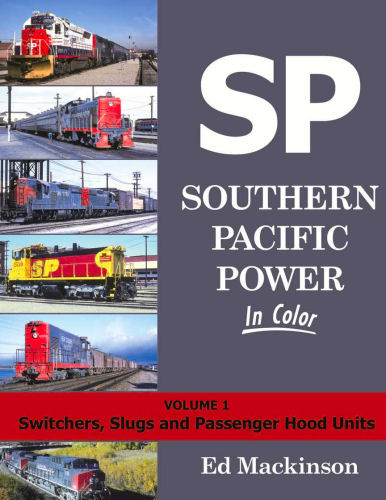 Southern Pacific Power in Color: Switchers, Slugs and Passenger Hood Units