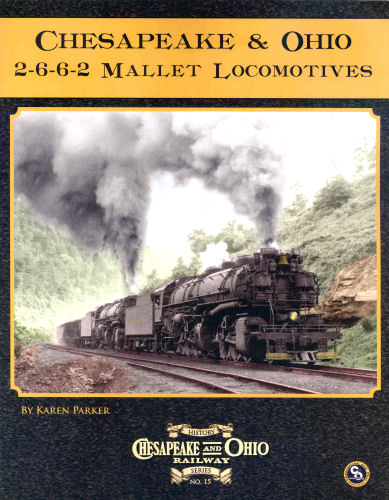 Chesapeake & Ohio, 2-6-6-2 Mallet Locomotives