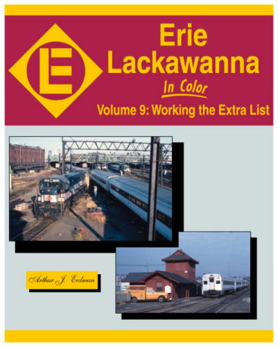 Erie Lackawanna in Color, Volume 9: Working the Extra List