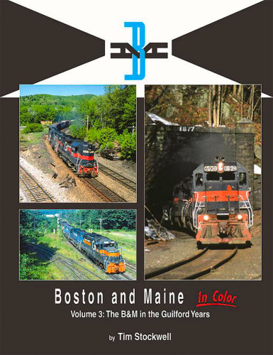 Boston & Maine in Color, Volume 3: The B&M in the Guilford Years