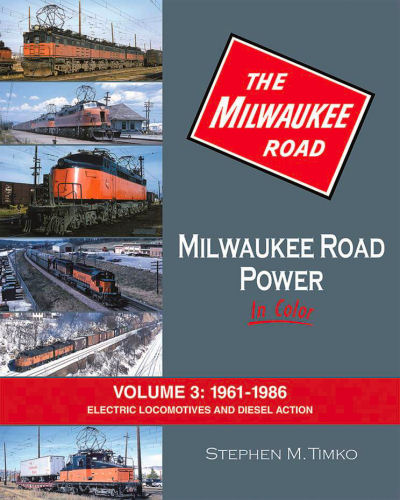 Milwaukee Road Power in Color, Volume 3: 1961-1986