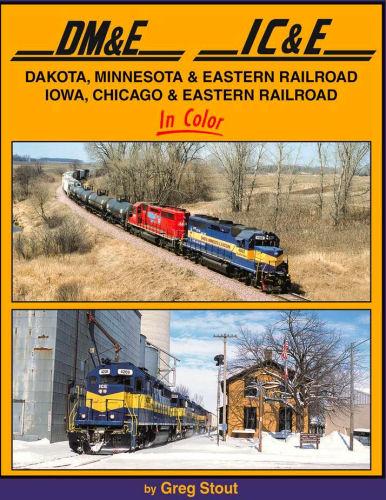 Dakota, Minnesota & Eastern RR Iowa, Chicago & Eastern RR in Color