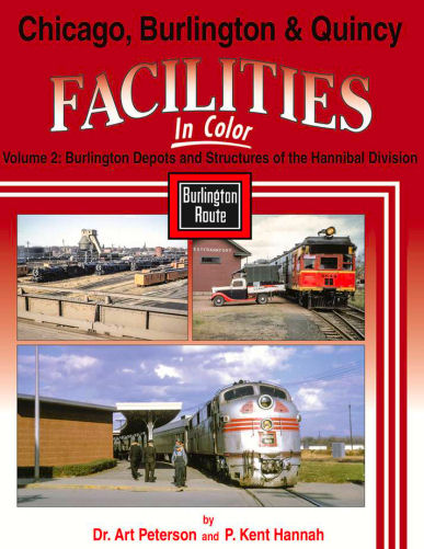 Chicago, Burlington & Quincy Facilities in Color: Volume 2: Hannibal Division