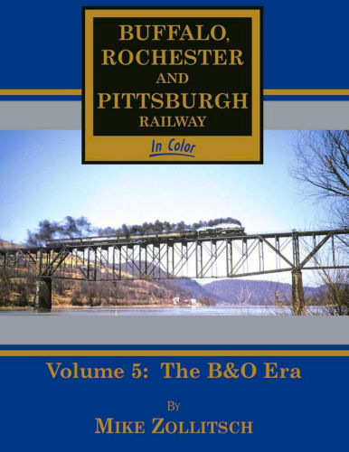 Buffalo Rochester & Pittsburgh Railway in Color, Volume 5: The B&O Era