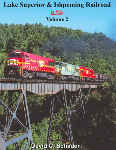 Lake Superior & Ishpeming Railroad in Color, Volume 2
