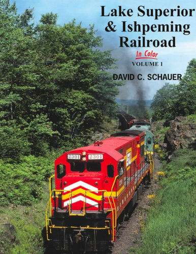 Lake Superior and Ishpeming Railroad in Color, Volume 1