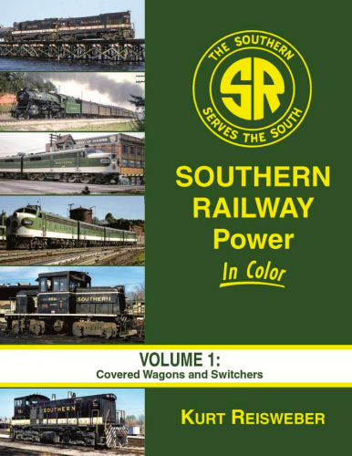 Southern Railway Power in Color, Volume 1: Covered Wagons and Switchers