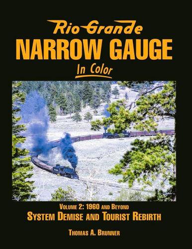 Rio Grande Narrow Gauge in Color, Volume 2: 1960s and Beyond
