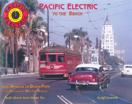 Pacific Electric to the Beach: Volume 2