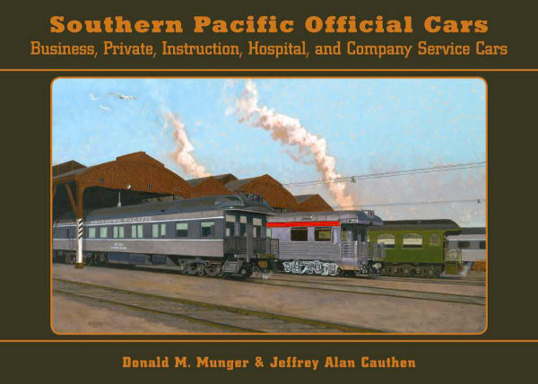 Southern Pacific Official Cars: Business, Private, Instruction, Hospital, and Company Service Cars