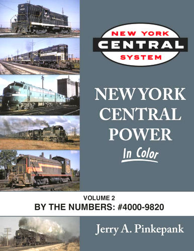 New York Central Power in Color, Volume 2: By the Numbers #4000 - 9820