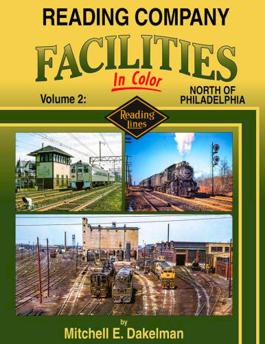 Reading Company Facilities in Color, Volume 2: North of Philadelphia