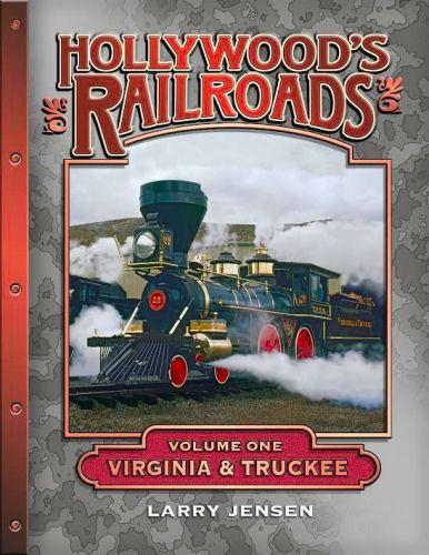 Hollywood Railroads, Volume 1: Virginia & Truckee