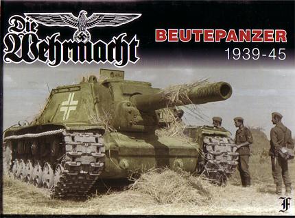 Beutepanzer 1939-1945 Die Wehrmarcht: Captured Enemy Armor