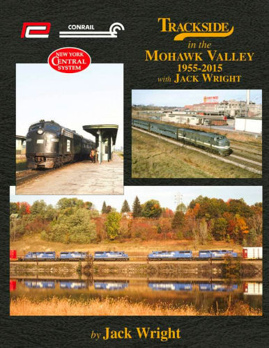Trackside Mohawk Valley 1955 - 2015 with Jack Wright