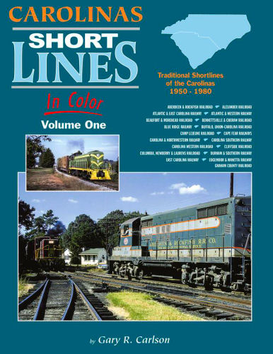 Carolinas Short Lines in Color, Volume 1