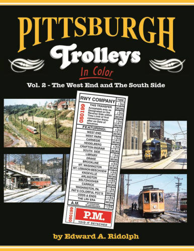 Pittsburgh Trolleys in Color, Vol 2: The West End and the South Side