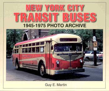 New York City Transit Buses: 1945-1975 Photo Archive