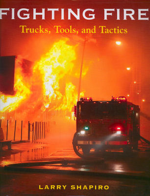 Fighting Fire: Trucks, Tools, & Tactics