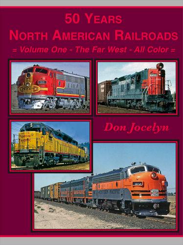 50 Years North American Railroads, Volume 1: The Far West
