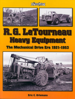 R.G. LeTourneau Heavy Equipment: The Mechanical Drive Era 1921-1953
