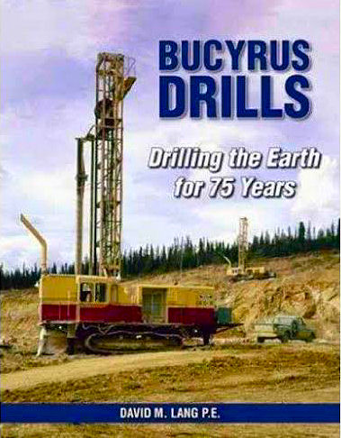 Bucyrus Drills: Drilling the Earth for 75 Years