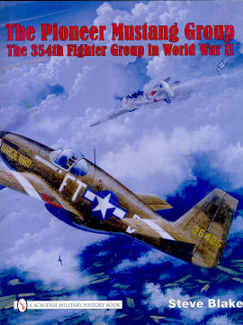 Pioneer Mustang P-51 Group: The 354th Fighter Group in World War II